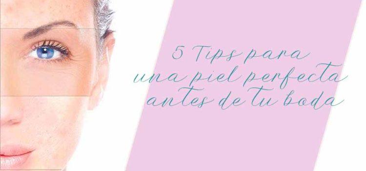 Plan de belleza para novias : 5 tips para una piel perfecta antes de tu boda